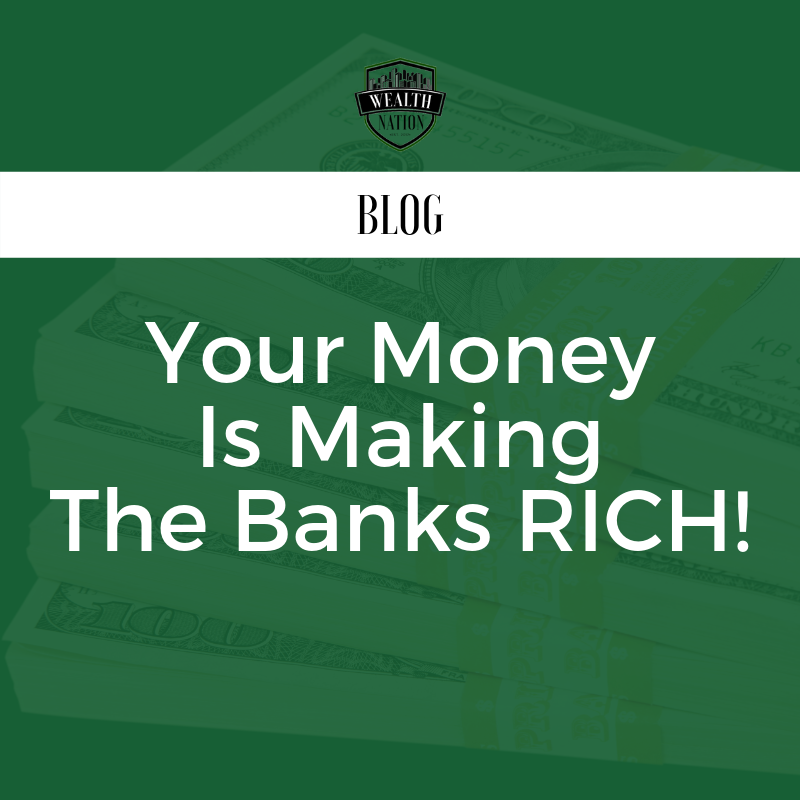 Your Money Is Making the Bank Rich