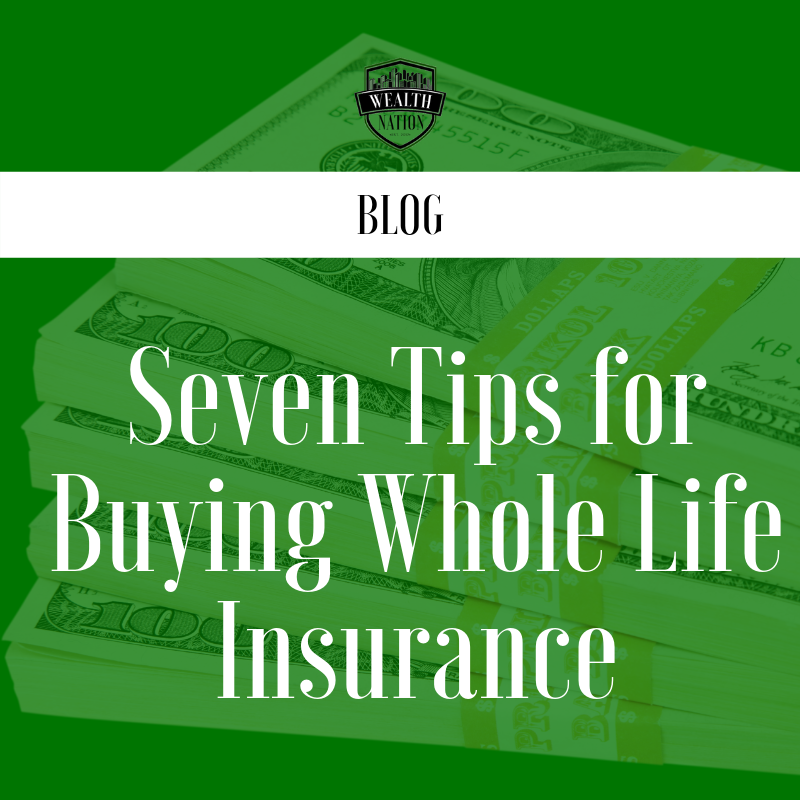 Seven Tips for Buying Whole Life Insurance
