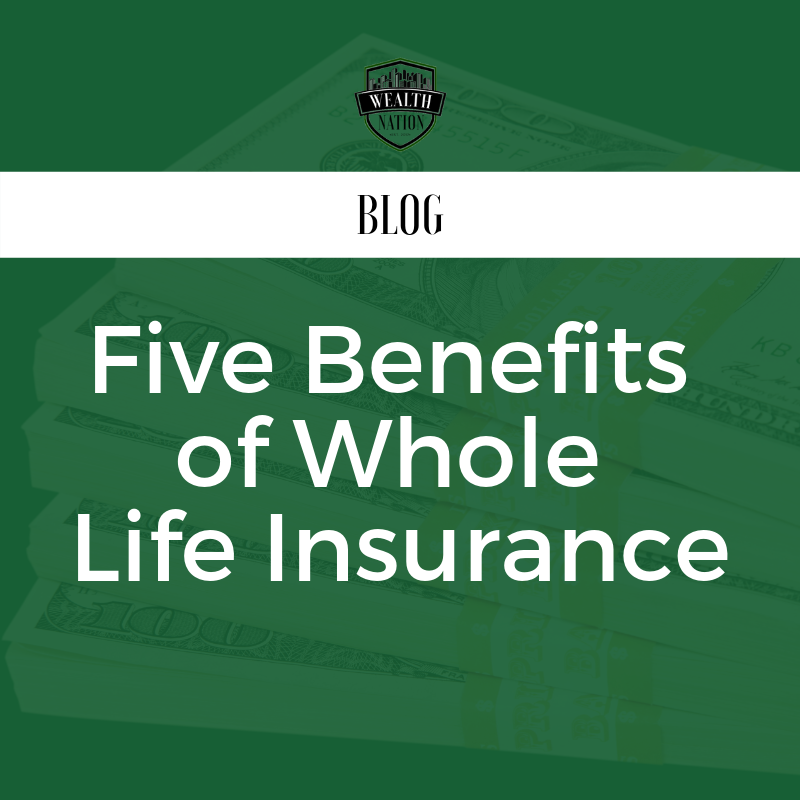 Five Benefits of Whole Life Insurance